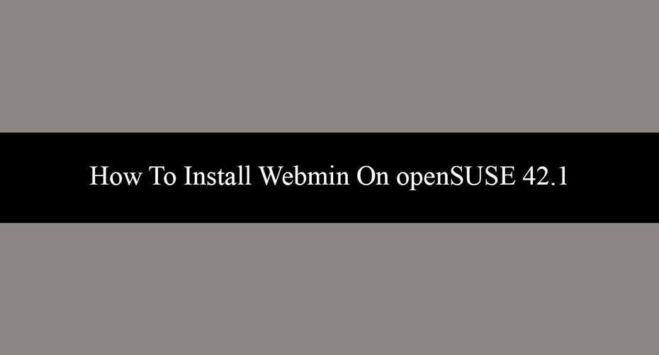 How-To-Install-Webmin-On-openSUSE-42.1