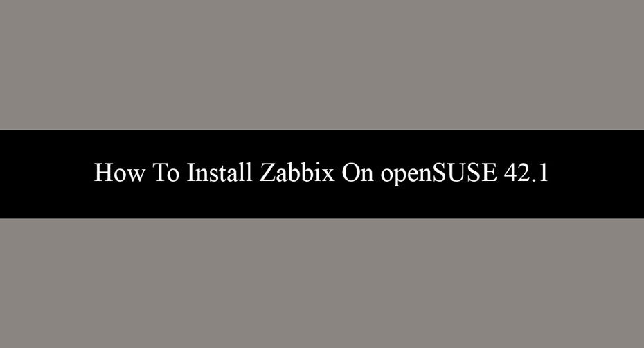 How To Install Zabbix On openSUSE 42.1