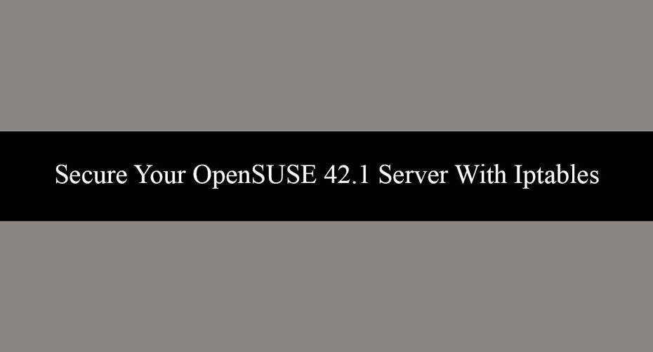 Secure-Your-OpenSUSE-42.1-Server-With-Iptables
