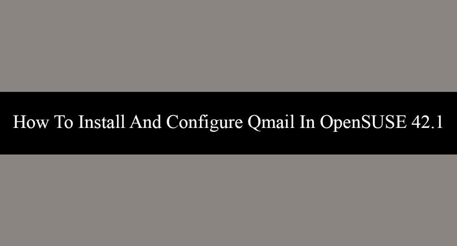 How To Install And Configure Qmail In OpenSUSE 42.1